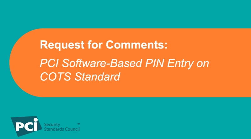 Request for Comments: PCI Software-Based PIN Entry on COTS Standard - Featured Image
