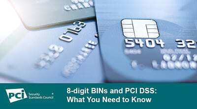8-digit BINs and PCI DSS: What You Need to Know - Featured Image