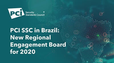 PCI SSC in Brazil: New Regional Engagement Board for 2020 - Featured Image