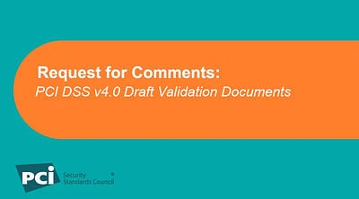 Request for Comments: PCI DSS v4.0 Draft Validation Documents - Featured Image