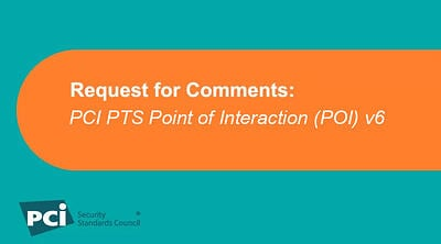 Request for Comments:PCI PTS Point of Interaction (POI) v6 - Featured Image