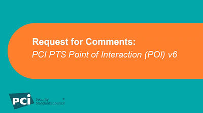 Request for Comments: PCI PTS Point of Interaction (POI) v6 - Featured Image