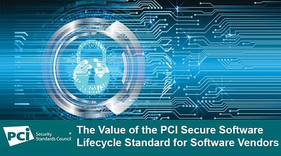 The Value of the PCI Secure Software Lifecycle Standard for Software Vendors - Featured Image
