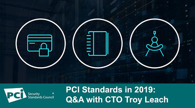 PCI Standards in 2019: Q&A with CTO Troy Leach - Featured Image