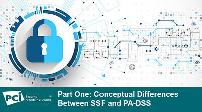 Part One: Conceptual Differences Between SSF and PA-DSS - Featured Image
