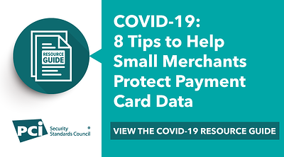 8 Tips for Small Merchants: Protecting Payment Data During COVID-19 - Featured Image