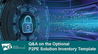 Q&A on the Optional P2PE Solution Inventory Template - Featured Image