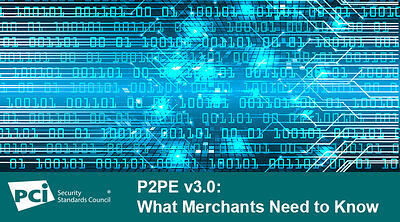 P2PE v3.0: What Merchants Need to Know - Featured Image