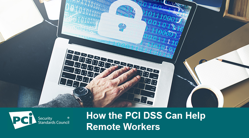 How the PCI DSS Can Help Remote Workers - Featured Image