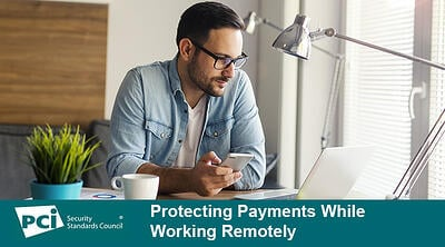 Protecting Payments While Working Remotely - Featured Image