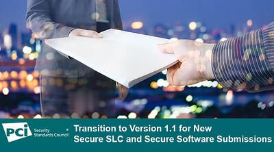 Transition to Version 1.1 for New Secure SLC and Secure Software Submissions - Featured Image