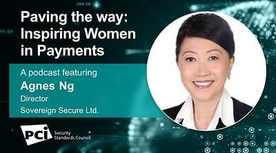 Paving the Way: Inspiring Women in Payments - A Podcast FeaturingAgnes Ng - Featured Image