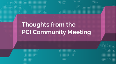 Thoughts from the PCI Community Meeting - Featured Image