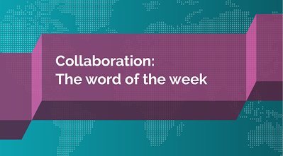 Collaboration: the Word of the Week - Featured Image