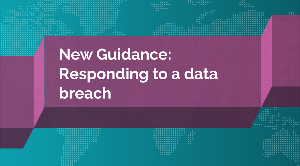 New Guidance: Responding to a Data Breach