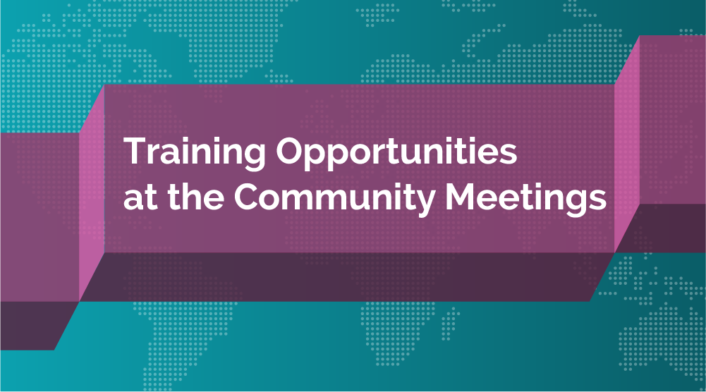 Training Opportunities at the Community Meetings - Featured Image