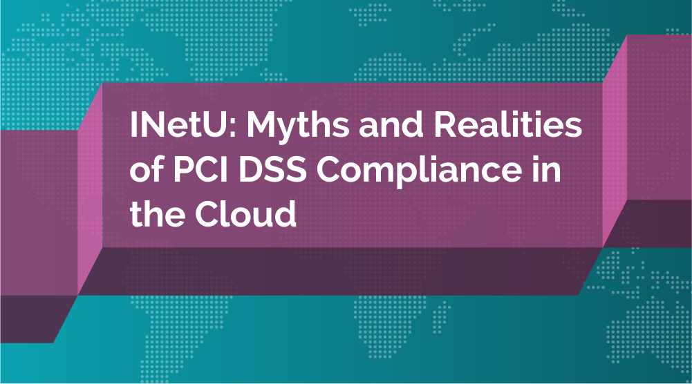 Myths and Realities of PCI DSS Compliance in the Cloud - Featured Image
