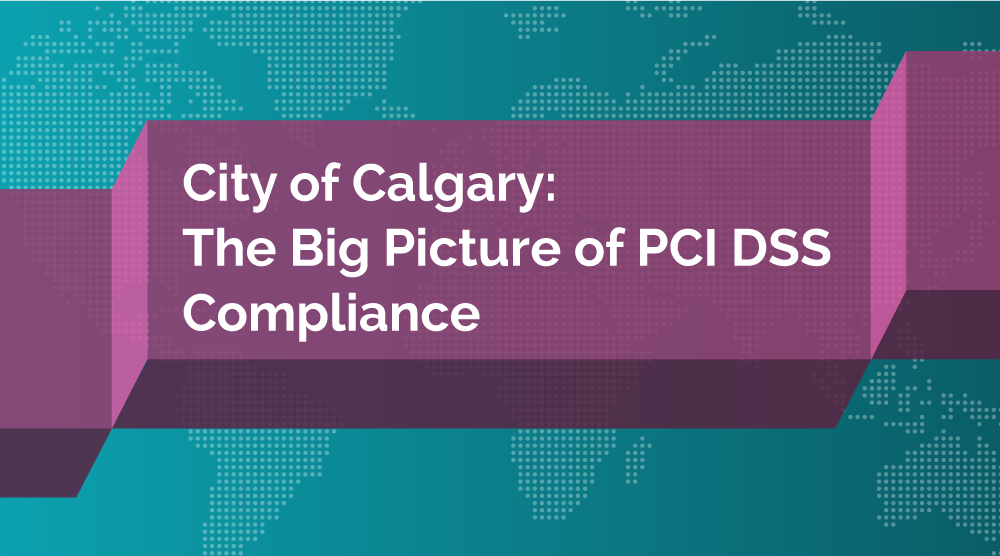 City of Calgary: The Big Picture of PCI DSS Compliance - Featured Image