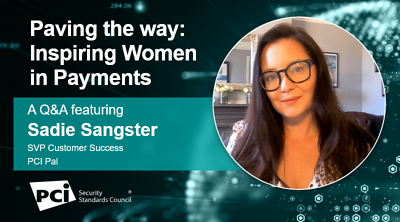 Paving the way: Inspiring Women in Payments - A Q&A featuring Sadie Sangster - Featured Image