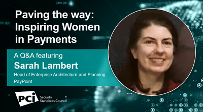 Paving the way: Inspiring Women in Payments - A Q&A featuring Sarah Lambert - Featured Image