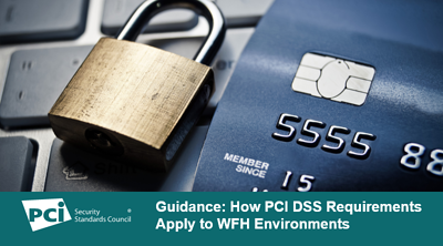 Guidance: How PCI DSS Requirements Apply to WFH Environments - Featured Image