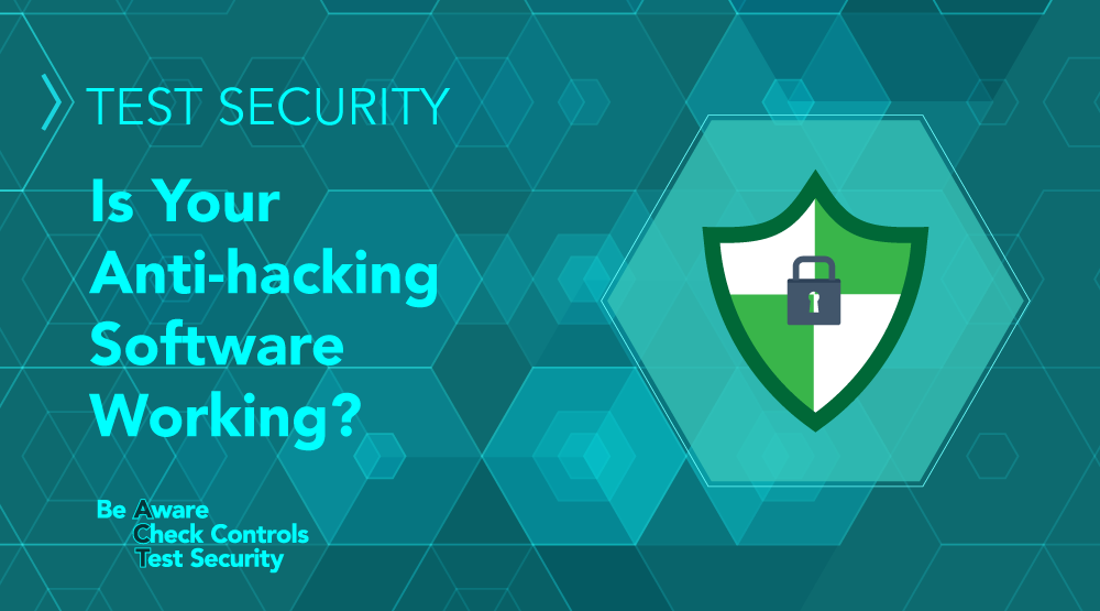 TEST Security: Is Your Anti-Hacking Software Working? - Featured Image