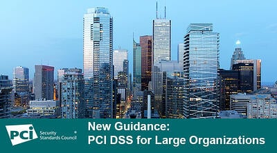 New Guidance: PCI DSS for Large Organizations - Featured Image