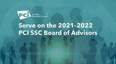 Make a Difference: Serve on the 2021-2022 PCI SSC Board of Advisors - Featured Image