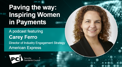 Paving the way: Inspiring Women in Payments - A podcast featuringCarey Ferro - Featured Image