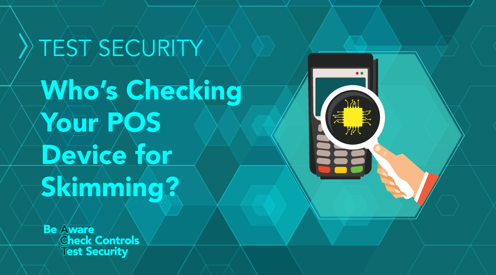 TEST Security: Who's Checking Your POS Device for Skimming? - Featured Image