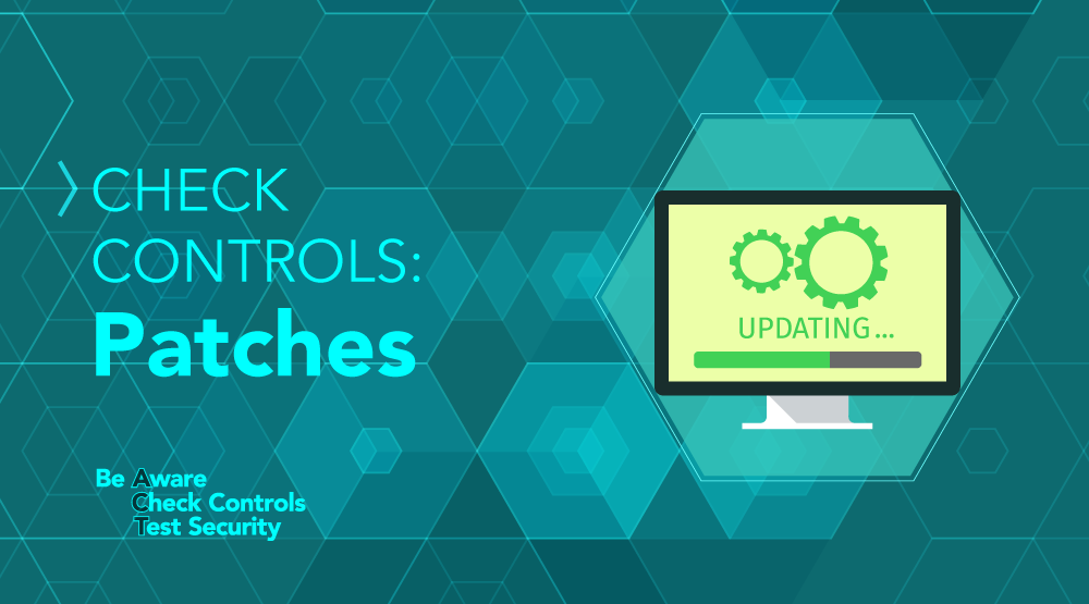 CHECK Controls: Plugging Security Holes with Patching - Featured Image