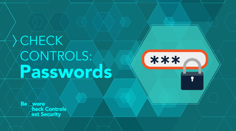 CHECK Controls: Don't Lose Your Business to a Bad Password! - Featured Image