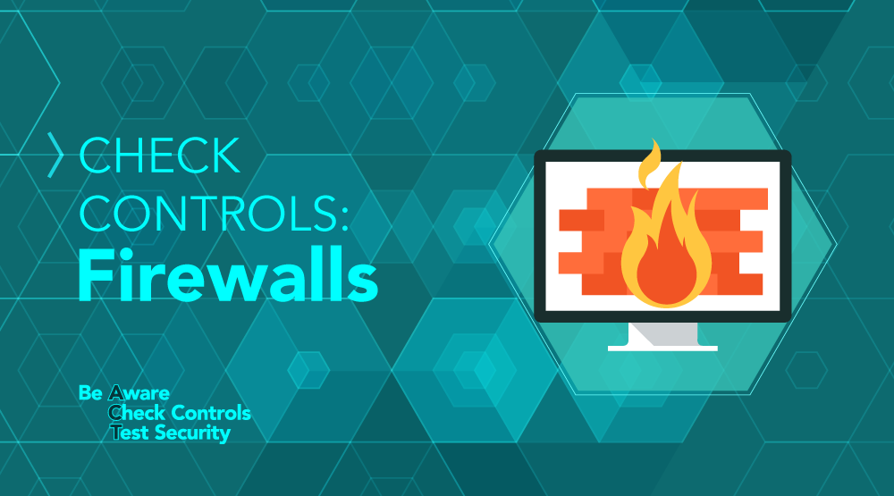 CHECK Controls: Using a Firewall to Block Attacks from the Internet - Featured Image