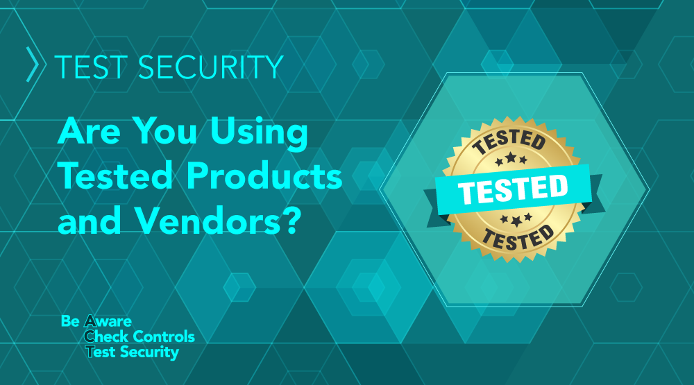 TEST Security: Are You Using Tested Products and Vendors? - Featured Image