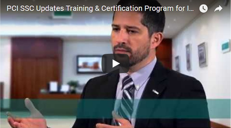 Video: PCI SSC Updates Training and Certification Program for Integrators and Resellers
