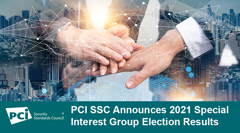 PCI SSC Announces 2021 Special Interest Group Election Results