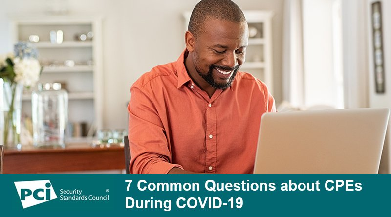 7 Common Questions about CPEs During COVID-19