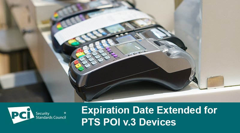 Expiration Date Extended for PTS POI v.3 Devices