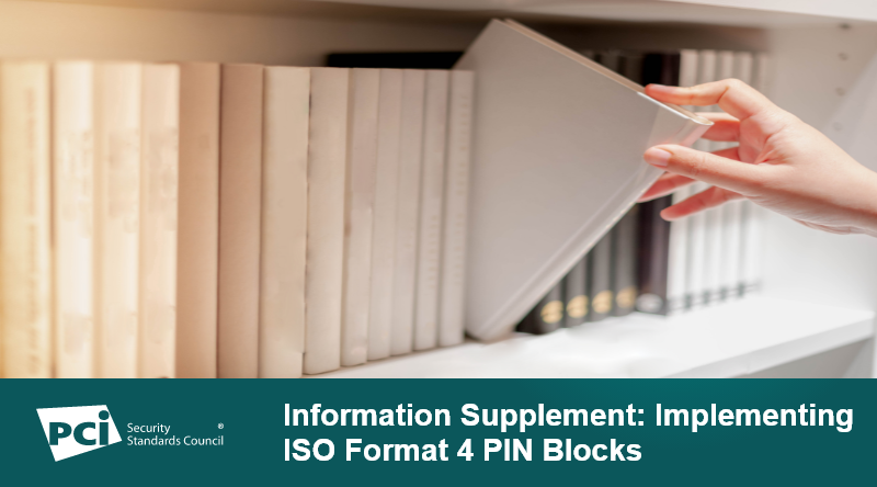 Information Supplement: Implementing ISO Format 4 PIN Blocks