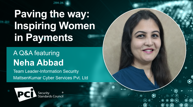 Paving the way: Inspiring Women in Payments - A Q&A featuring Neha Abbad