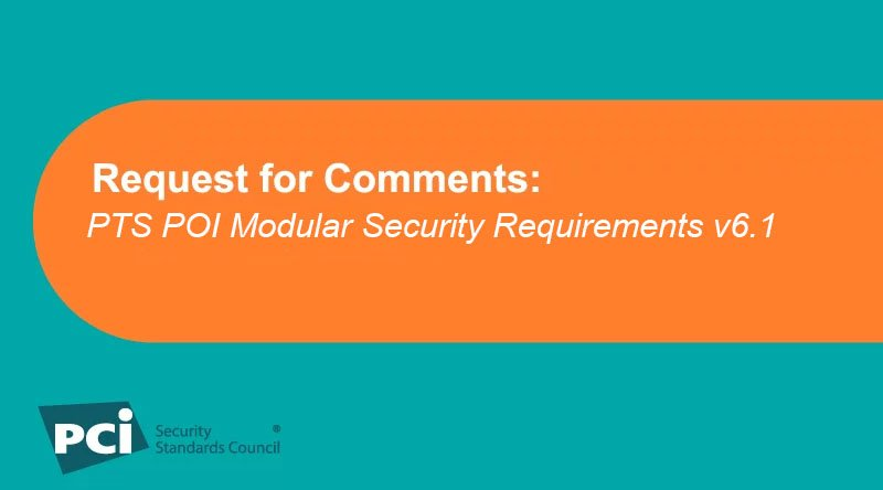 Request for Comments: PTS POI Modular Security Requirements v6.1