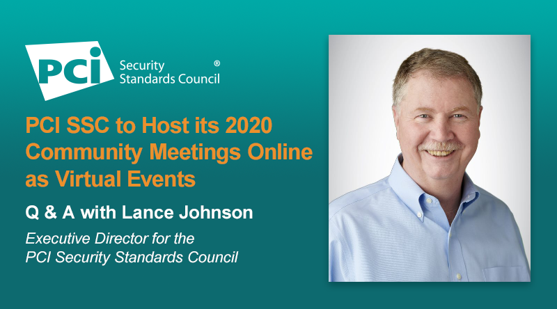 PCI SSC to Host its 2020 Community Meetings Online as Virtual Events