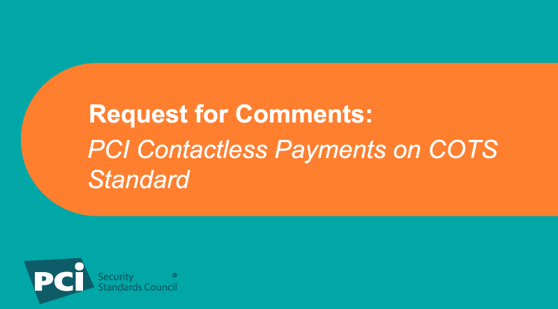 Request for Comments: Contactless Payments on COTS Standard