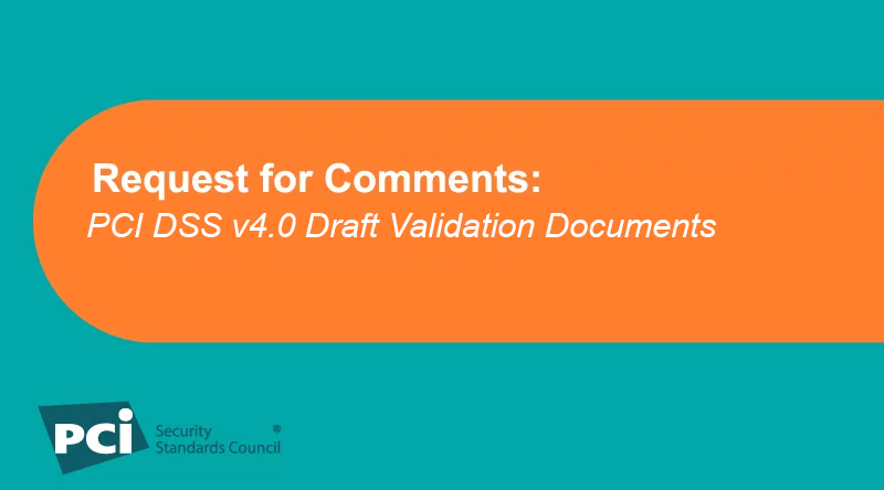 Request for Comments: PCI DSS v4.0 Draft Validation Documents