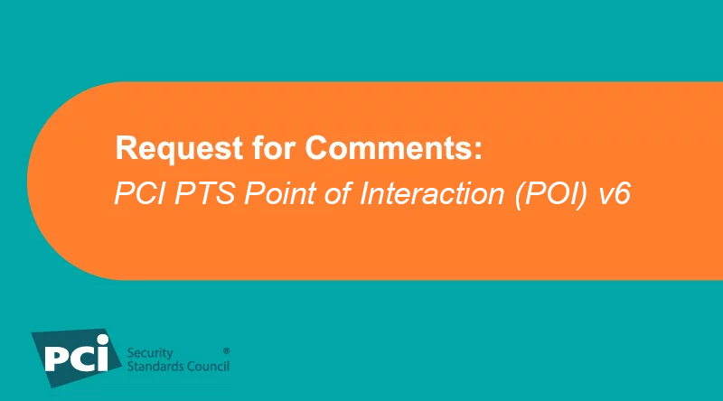 Request for Comments: PCI PTS Point of Interaction (POI) v6