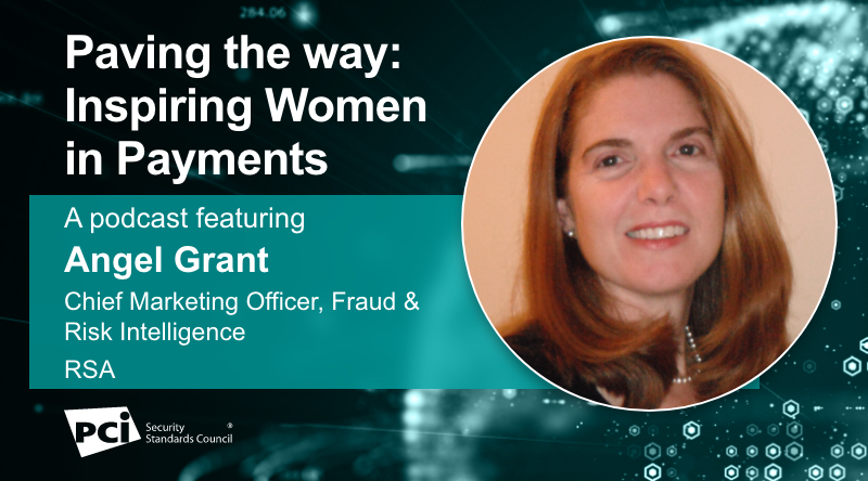 Paving the way: Inspiring Women in Payments - A podcast featuring Angel Grant
