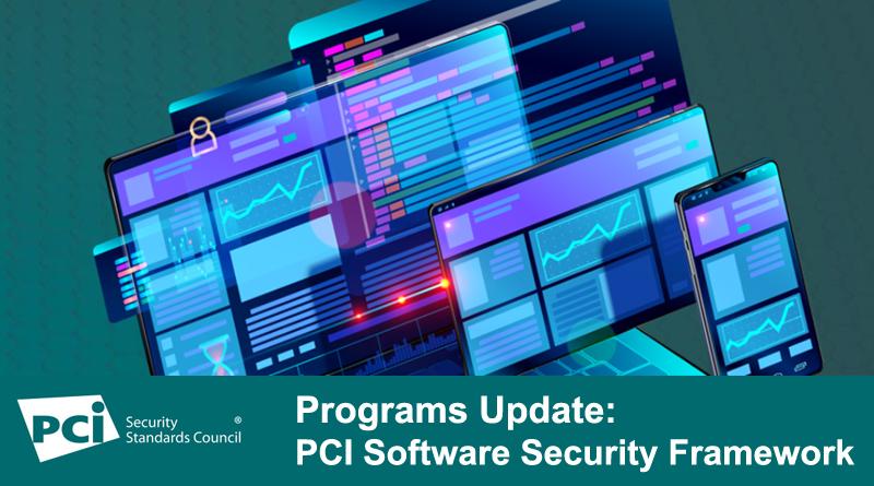 Programs Update: PCI Software Security Framework