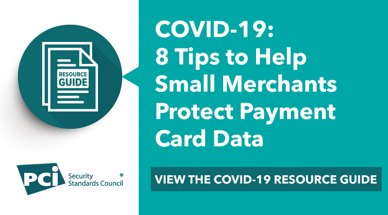8 Tips for Small Merchants: Protecting Payment Data During COVID-19