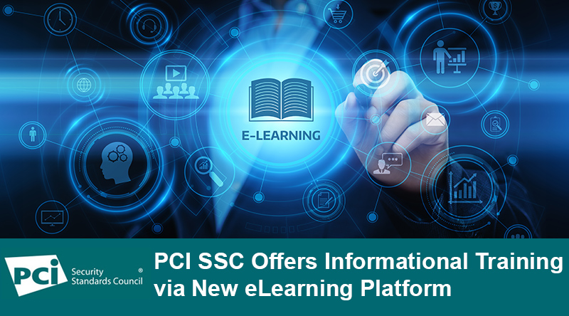 PCI SSC Offers Informational Training via New eLearning Platform