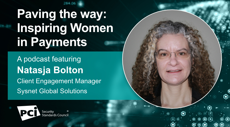 Paving the way: Inspiring Women in Payments - A podcast featuring Natasja Bolton